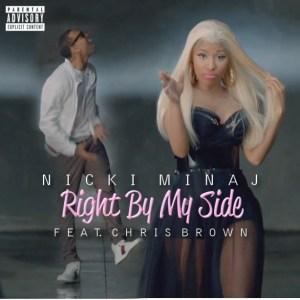 Nicki Minaj - Right By My Side (Ft. Chris Brown)